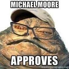 Michael Moore Who Looks Like Jabba The Hutt Approves Michael