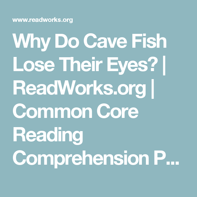 Why Do Cave Fish Lose Their Eyes? | ReadWorks.org | Common ...
