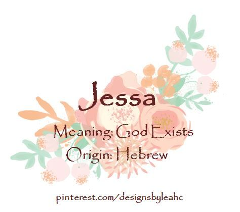 Baby Girl Name Jessa Meaning God Exists Origin Hebrew Hebrew Baby Names Hebrew Girl Names Baby Girl Names