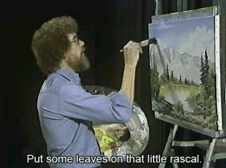 Bob Ross quotes - little rascal...