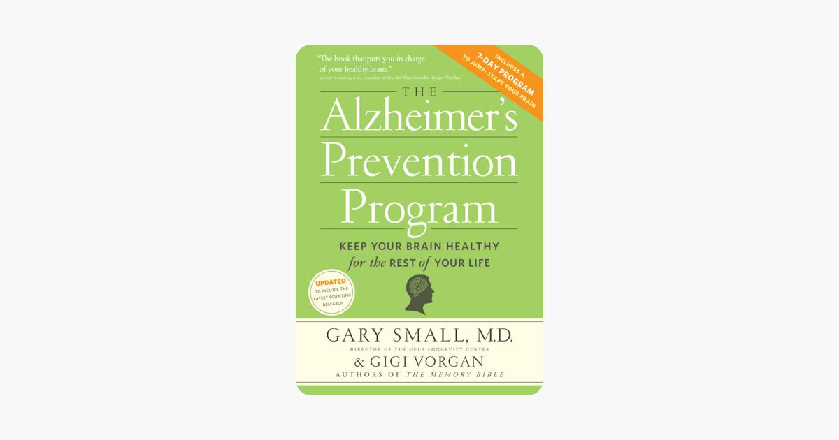 THE ALZHEIMERS PREVENTION PROGRAM by Gary Small , Gigi