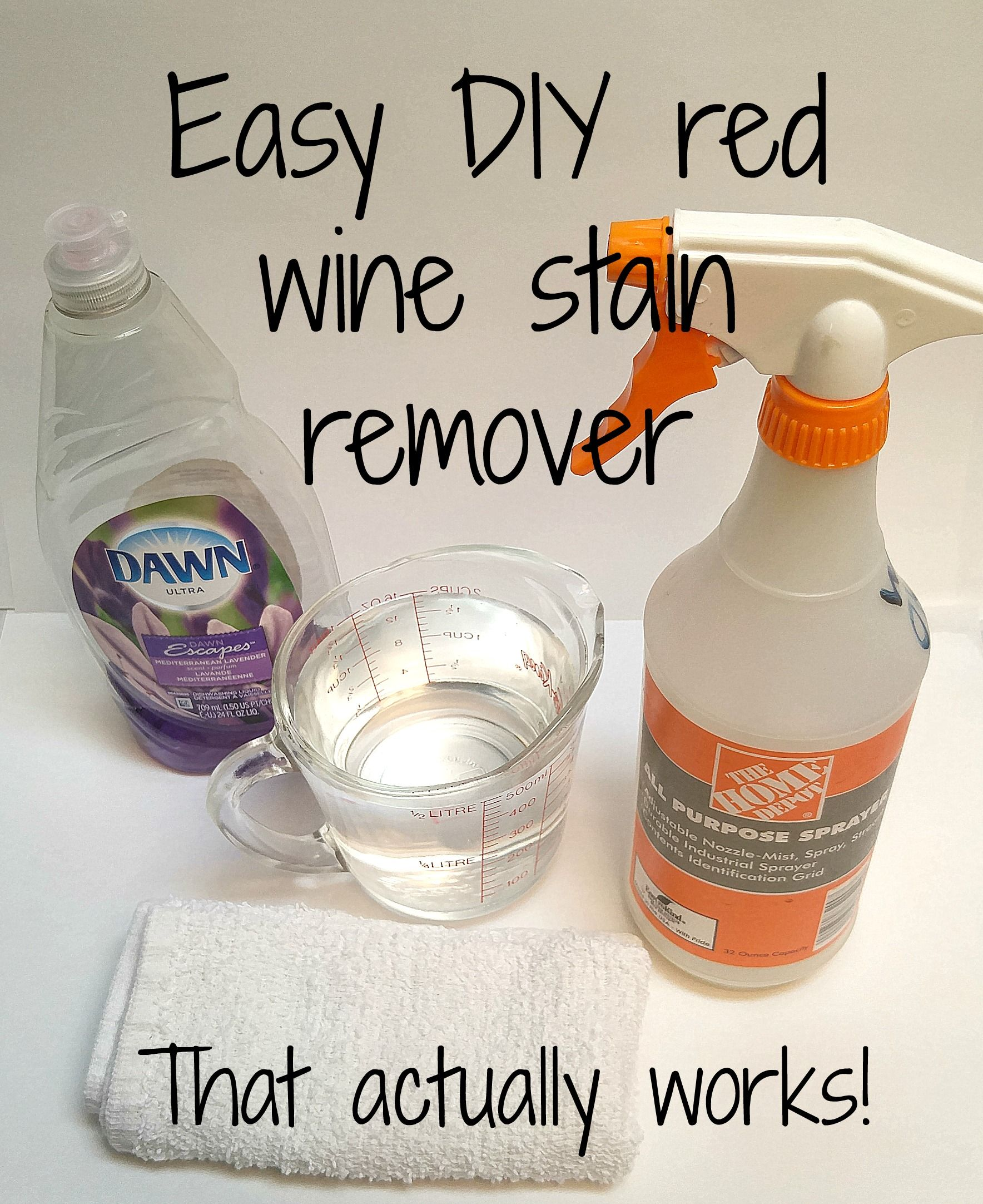 An Easy Diy Red Wine Stain Remover That Actually Works All You Need Is Dawn Dish Soap Water White To Spot Cleaning Carpet Red Wine Stains Wine Stain Remover