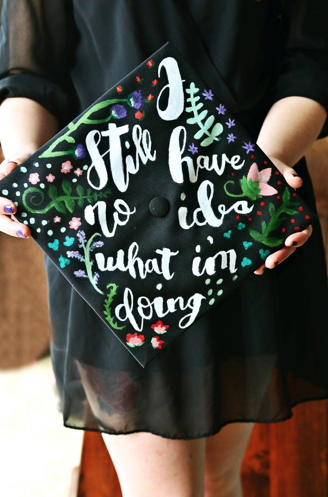 Decorating graduation cap ideas for teachers - Graduation Cap Decoration Idea I Still Have No Idea What I M Doing