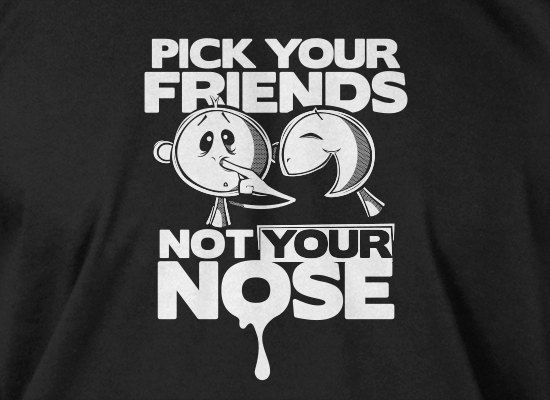 Pick your friends Tshirt Mens Womens Ladies Youth by IceCreamTees, $14.99