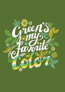"""""""Green's my favorite color"""" 