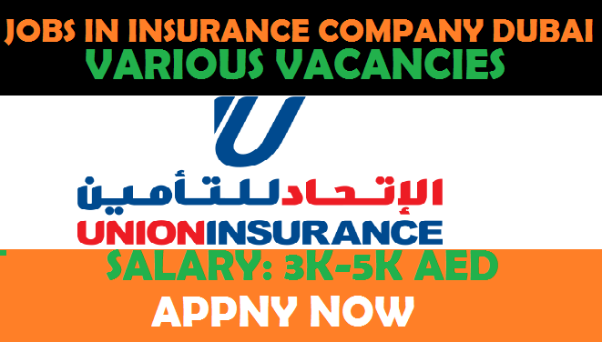 Jobs In Union Insurance Company Dubai 2019 Online Insurance Job