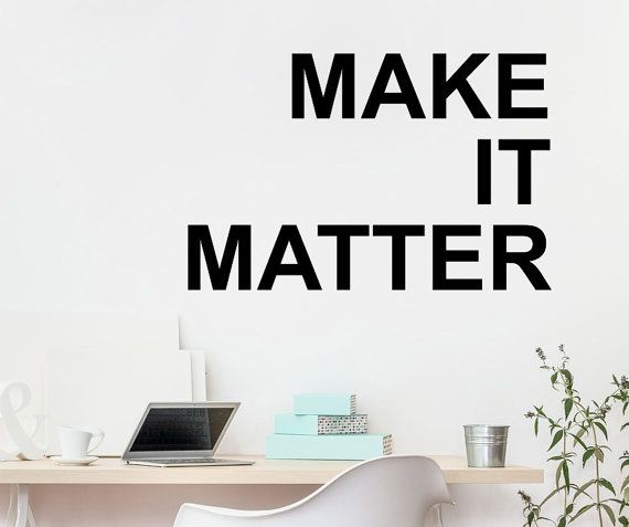 Make it matter typography decal motivational decal office decal business decal office quoteswall