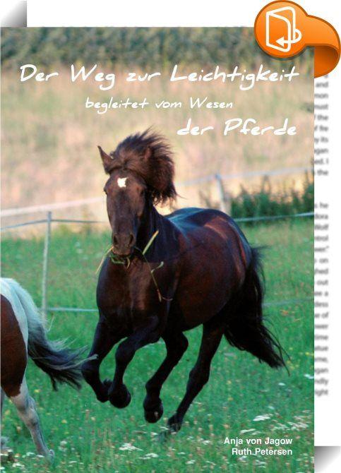 Der Weg zur Leichtigkeit begleitet vom Wesen der Pferde    ::  Dieses Buch ist in tiertelepathischer Arbeit entstanden und handelt von der Art, wie wir Pferde die Menschen wahrnehmen, sehen, erleben. Wir Pferde wollen den Menschen vermitteln, wie sie sich leichter und freier fühlen, mehr mit sich selbst in den Kontakt kommen und einen guten Blick für den Zusammenhang zwischen ihrer Gedankenwelt und ihrer Realität erhalten. Dazu betrachten wir verschiedene Lebensbereiche und die energet...