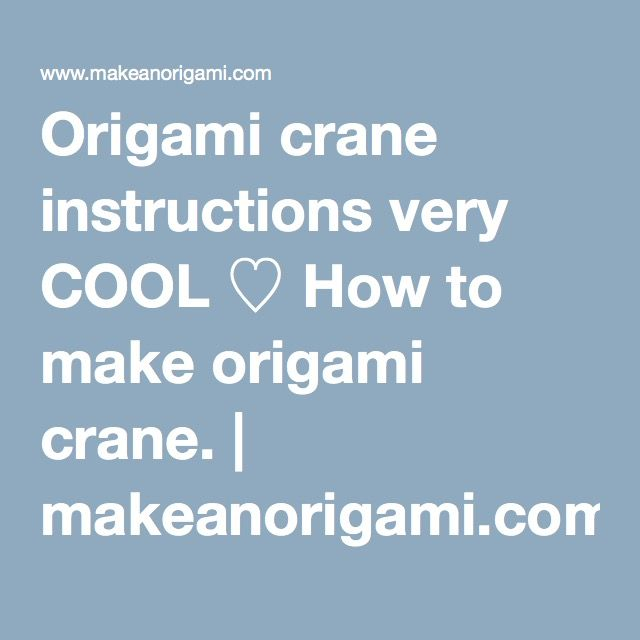 Origami Crane Instructions Very Cool How To Make Origami Crane