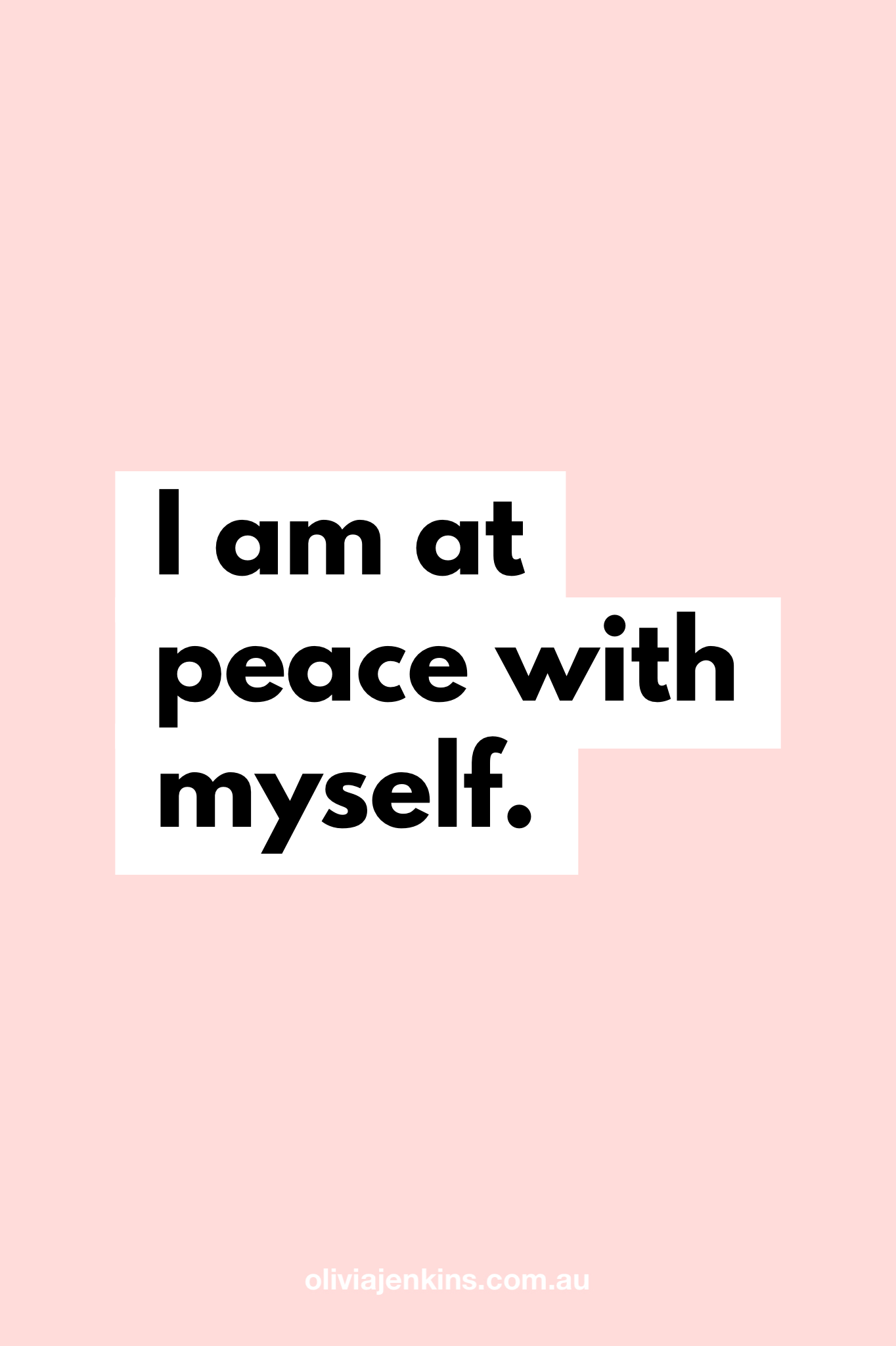 I am at peace with myself. 💖