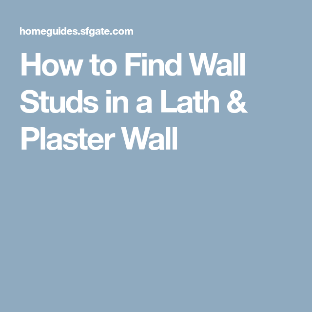 How To Find Wall Studs In A Lath Plaster Wall Finding Studs In Wall Plaster Walls Stud Walls