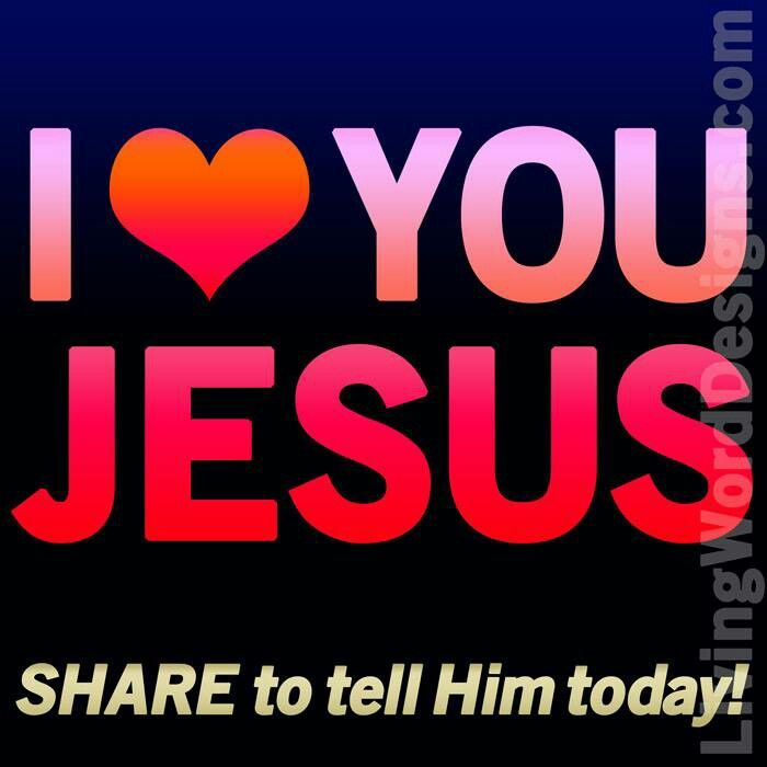 I love yoy, Jesus!