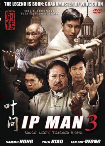 Ip Man 3 The Legend Is Born Grandmaster Of Wing Chun Ip Man Ip Man 3 Ip Man Movie