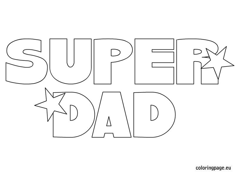 Super Dad Coloring Pages Super Dad Happy Fathers Day