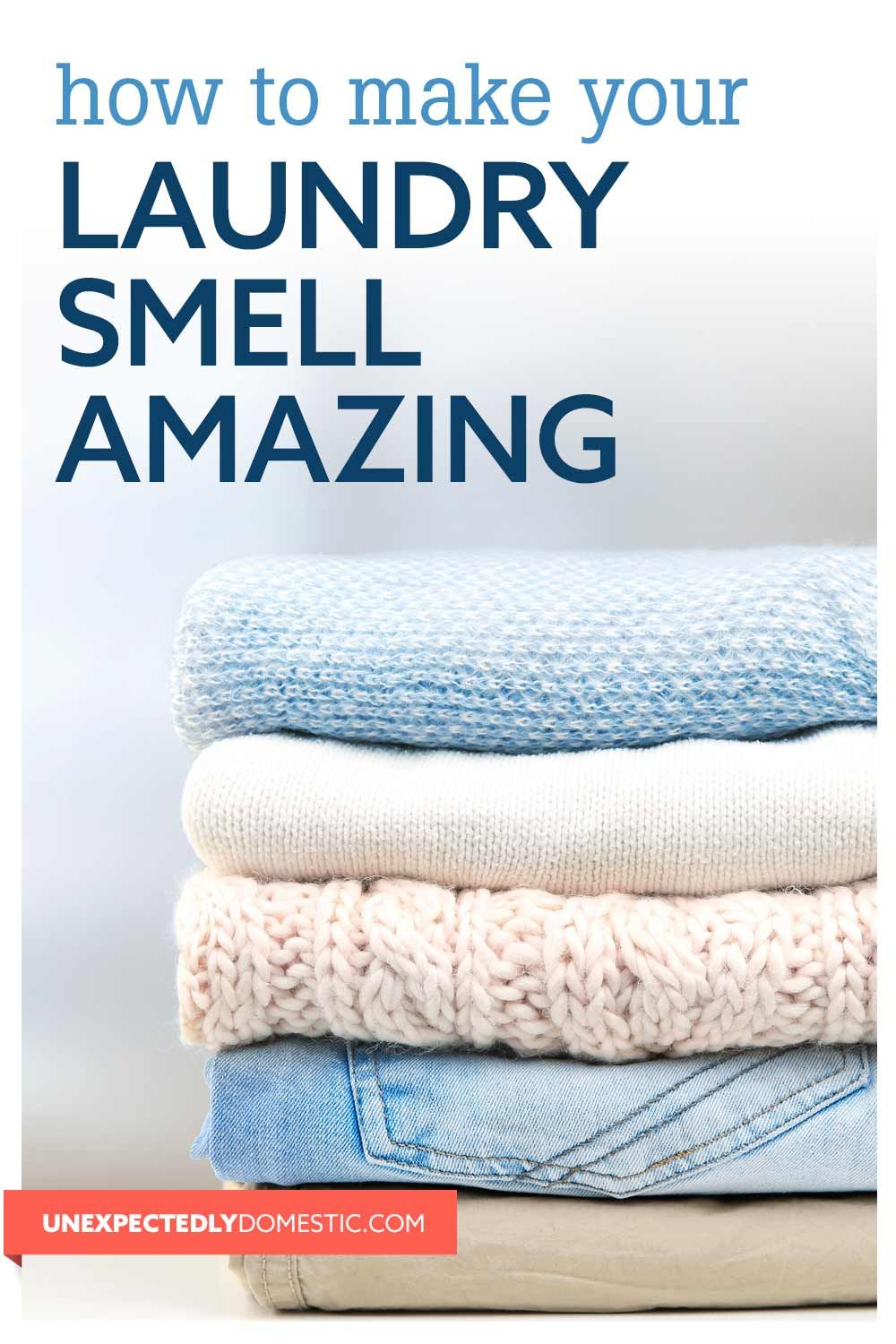How To Make Your Laundry Smell Good A Ton Of Easy Tricks