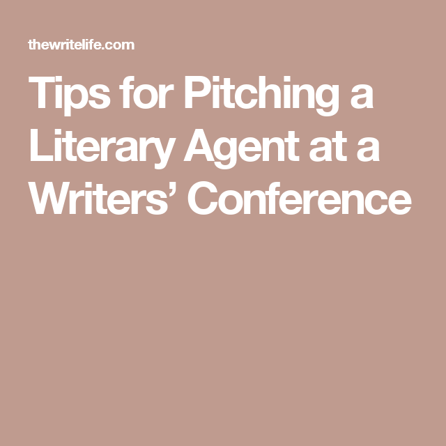 Tips for Pitching a Literary Agent at a Writers' Conference