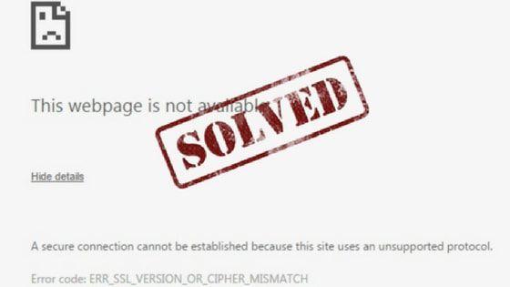 Resolved Err Ssl Version Or Cipher Mismatch Error Solution Co