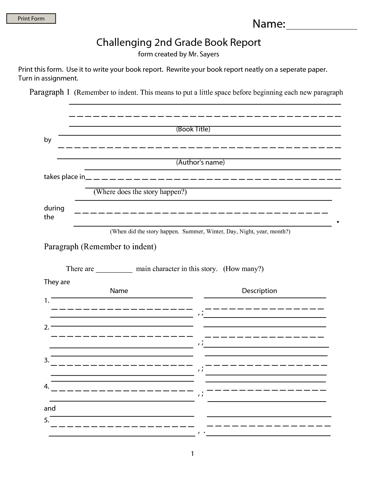 book report worksheets 2nd grade These forms also help introduce students to the idea of a book report format and show them what kind of information may be expected on longer, multi-page reports that they are expected to complete in the higher grades a form is also easier to grade, especially for teachers who have a large classroom and.