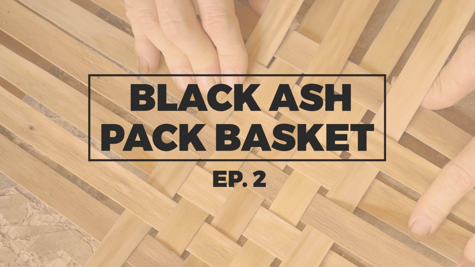 WOODLANDERS EP2: BLACK ASH PACK BASKET