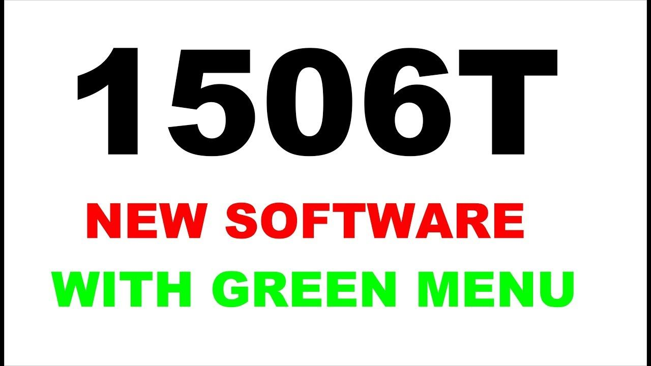 1506T HD RECEIVERS NEW SOFTWARE WITH GREEN MENU | star look