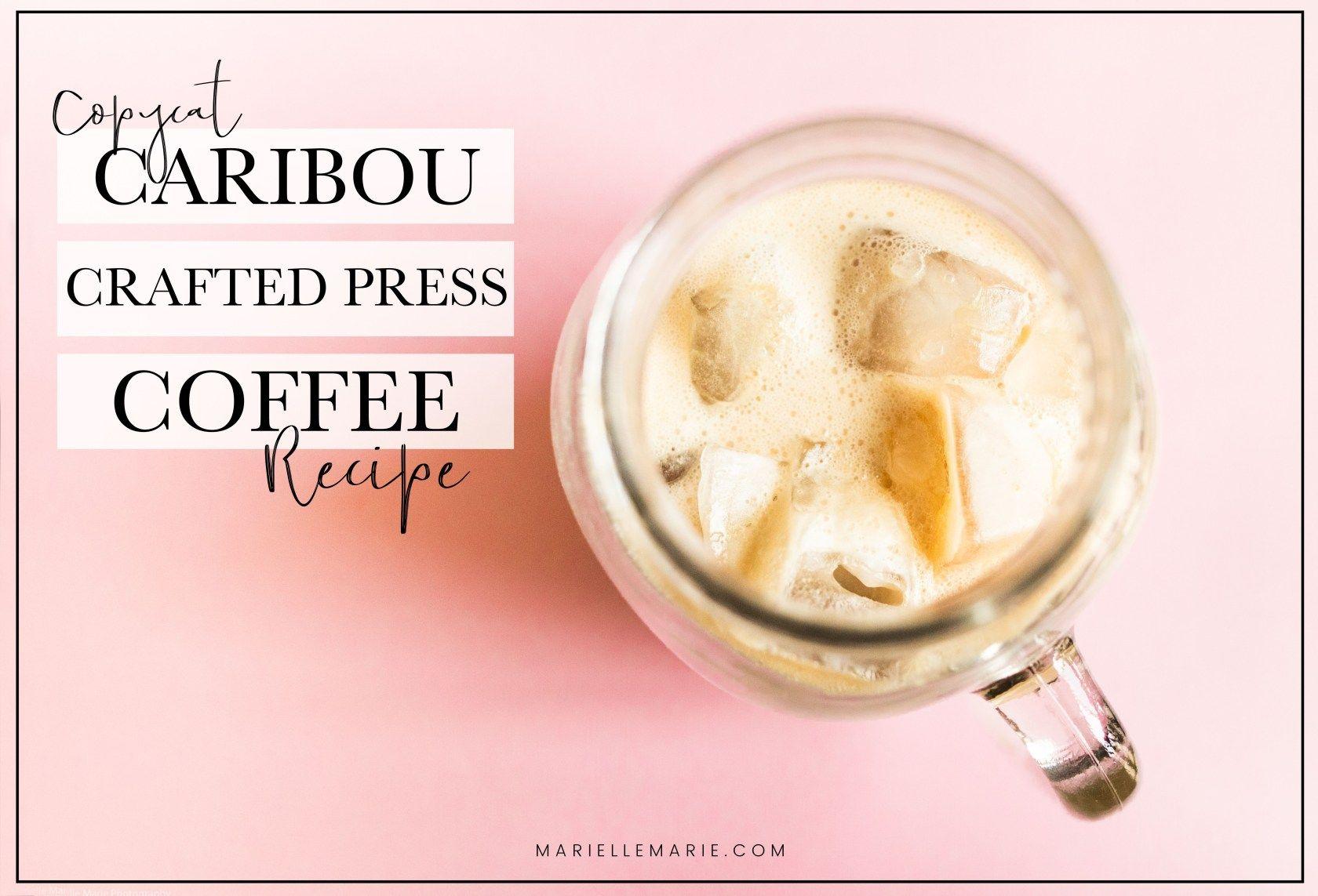 Caribou crafted press coffee copycat recipe copycat