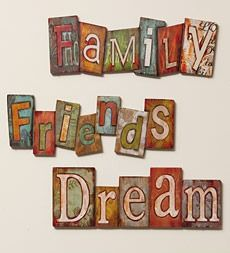 Dream, Family, Friends Plaques