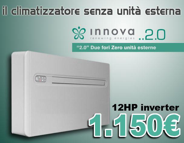 Climatizzatore senza unit esterna innova 2 0 12hp dc inverter 12000 btu classe a a pompa di - Condizionatore senza unita esterna ...