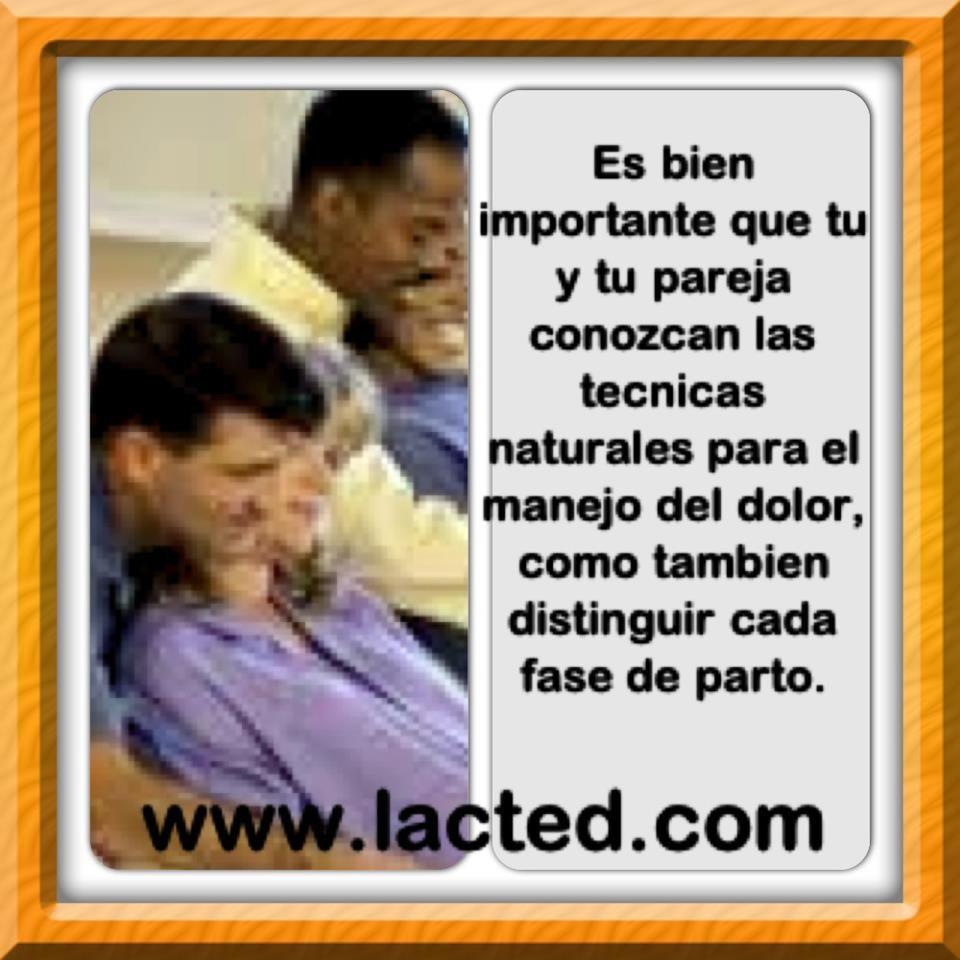 Es bien importante que tu y tu pareja conozcan las tecnicas naturales para el manejo del dolor, como tambien distinguir cada fase de parto.