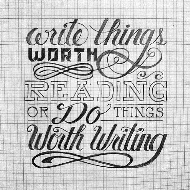 """""""Write things worth reading or do things worth writing"""" - submitted and created by @joshuaphillips_! // #typographyinspired #typography #type #graphics #design #graphicdesign #inspire #sketch #quote #lettering #handdrawn #submission"""