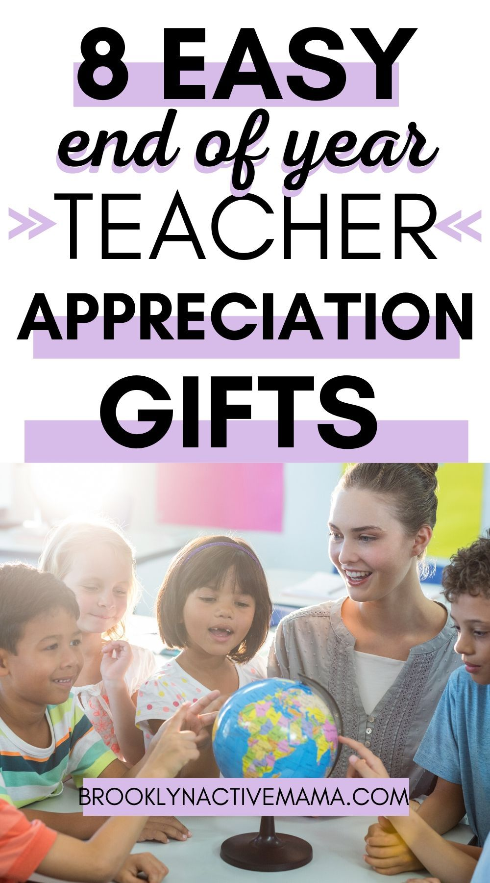8 Easy and Thoughtful End Of Year Teacher Appreciation Gifts