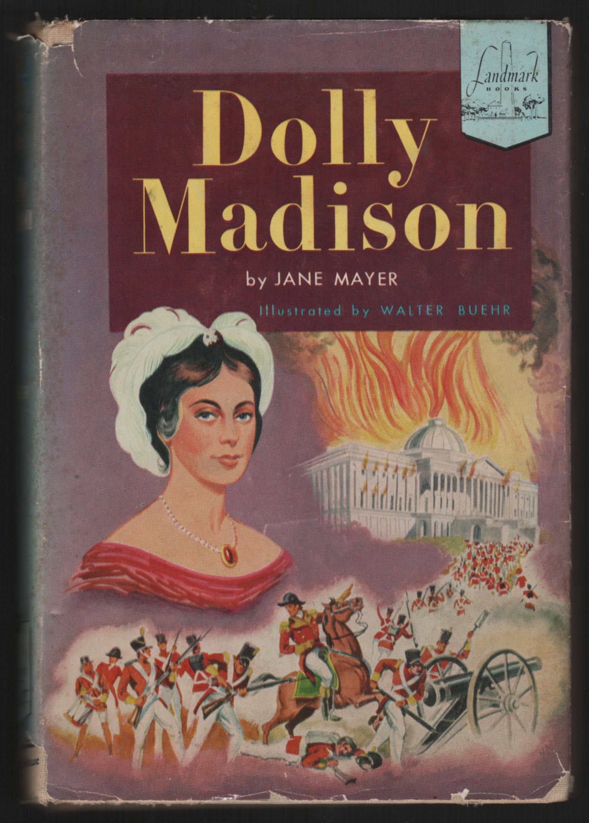 Dolly Madison By Jane Mayer Illustrated By Walter Buehr 1954 Landmark Edition Exodus Book Madison Books