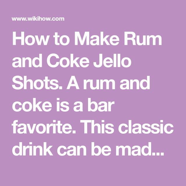 Make Rum And Coke Jello Shots