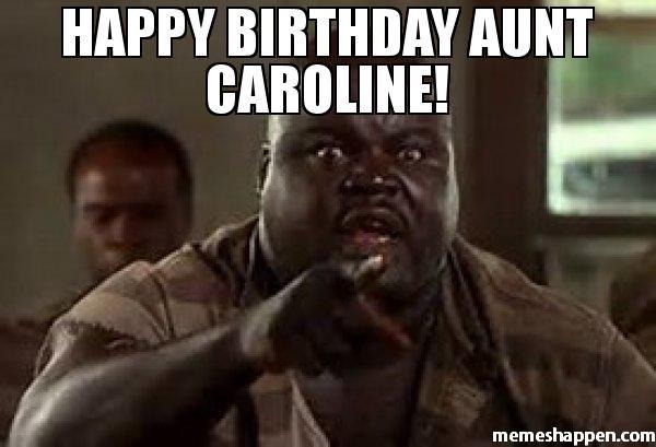 ff5c751a68b8acc5d09e1a584dbdfcc3 happy birthday aunt caroline! memes pinterest happy birthday