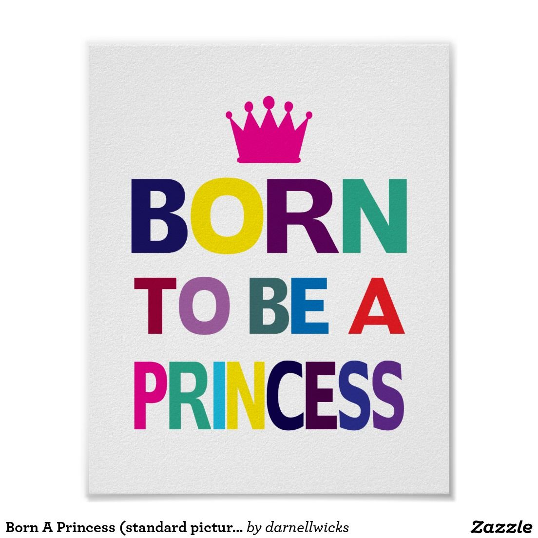 Born A Princess (standard picture frame size) Poster | Typographic ...