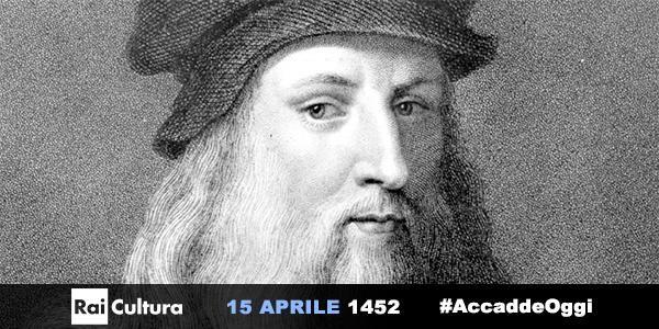 Leonardo Da Vinci nasceva il 15 aprile del 1452, guardalo su Rai Cultura