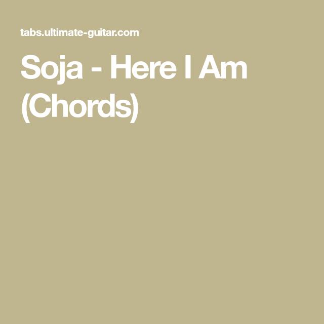 Soja Here I Am Chords Chords Pinterest