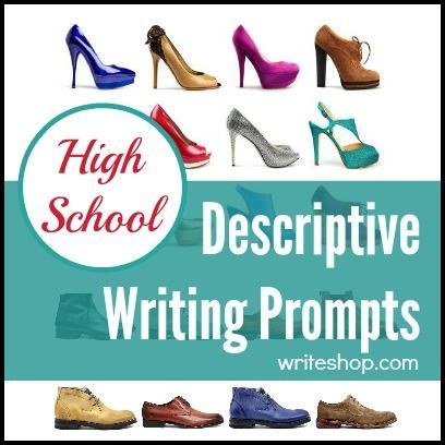 Descriptive Writing Prompts For High School