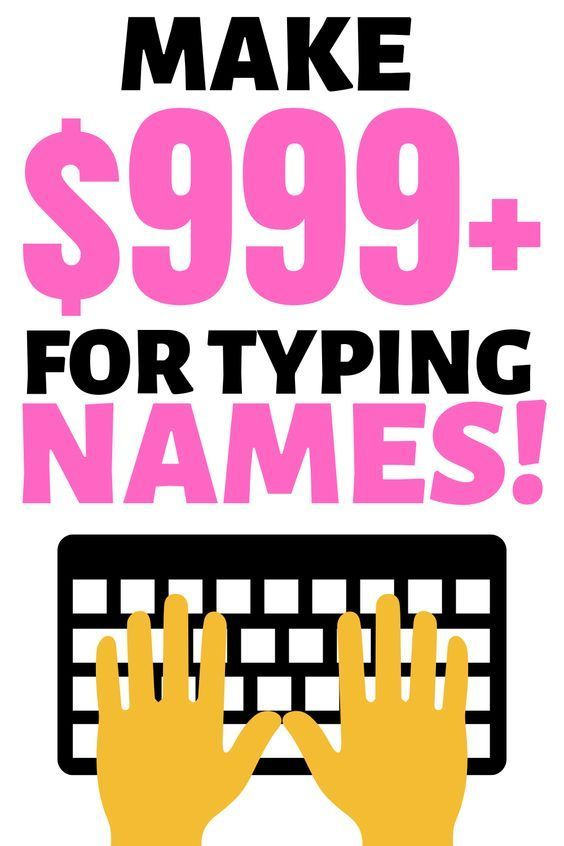 Get Paid $999 For Typing Names Online! (no experie