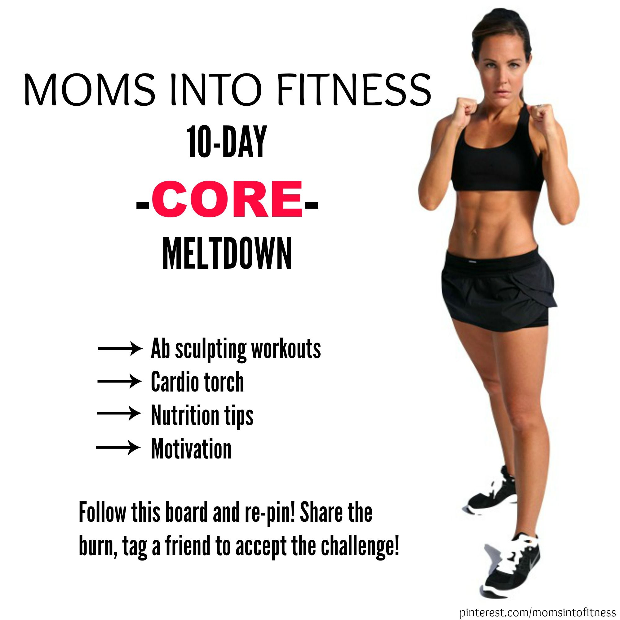 FREE 10 Day Challenge to melt your CORE! Take your measurements and a before pic before the challenge starts! Let me know if you'll join me, re-pin and comment below. Follow the board to get your daily workout. Be sure to tag a friend to do the challenge with you and keep each other accountable! #momsintofitness #MIFChallenge #core #abs #flatbelly  #momsintofitnessvideos #fitmom #athomeworkouts #fitness #getfit