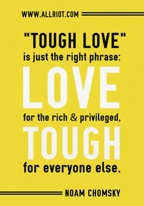 Noam Chomsky quote: Tough love.
