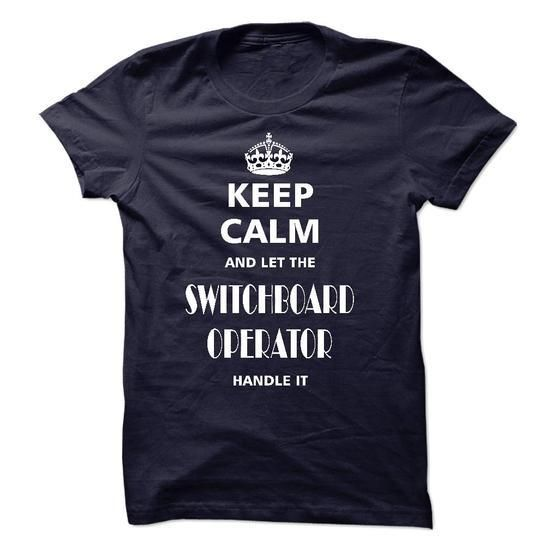 keep calm and let the SWITCHBOARD OPERATOR handle it T-Shirt Hoodie Sweatshirts eou