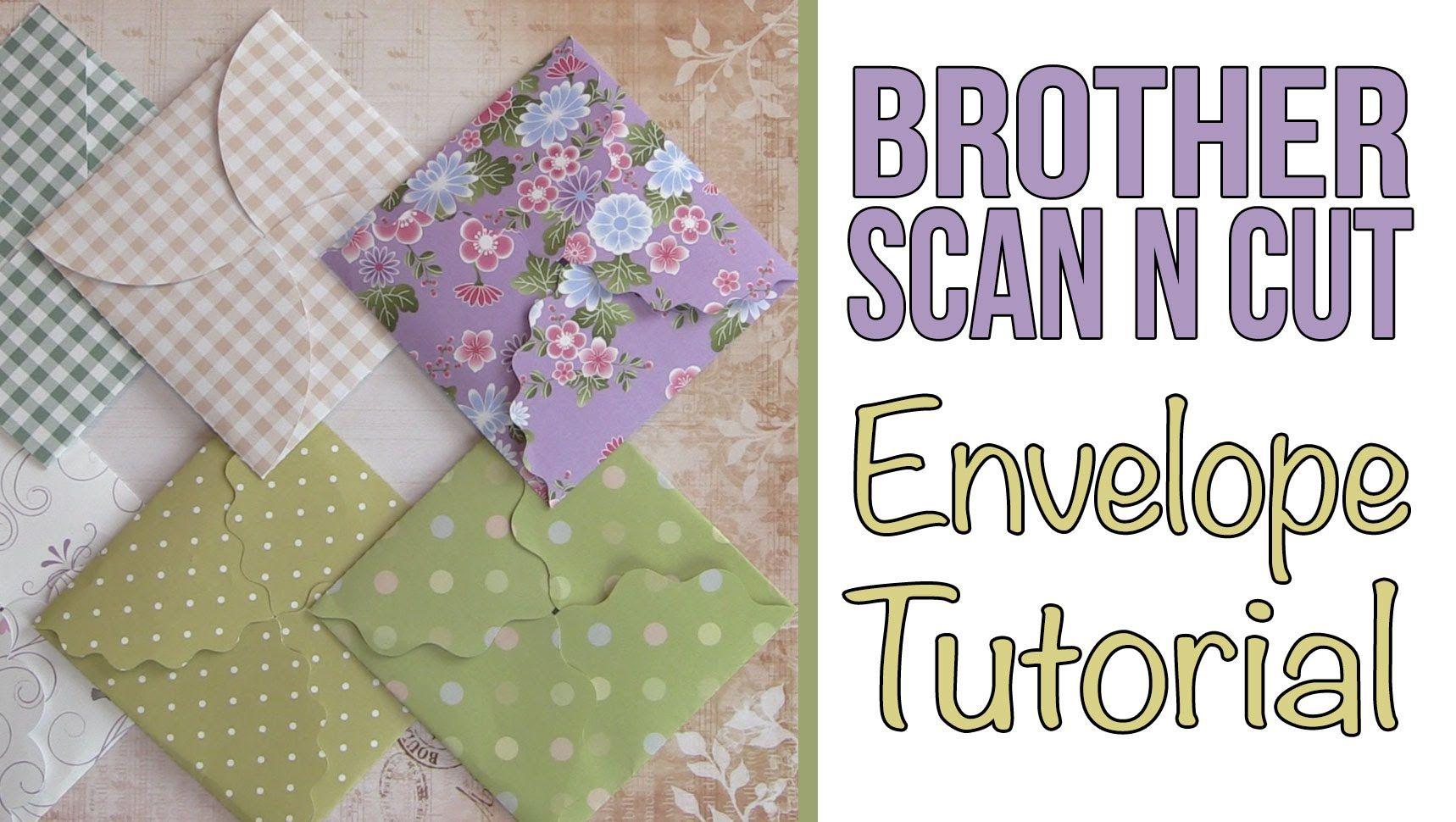 Brother Scan N Cut Tutorial Mini Folding Envelopes Using