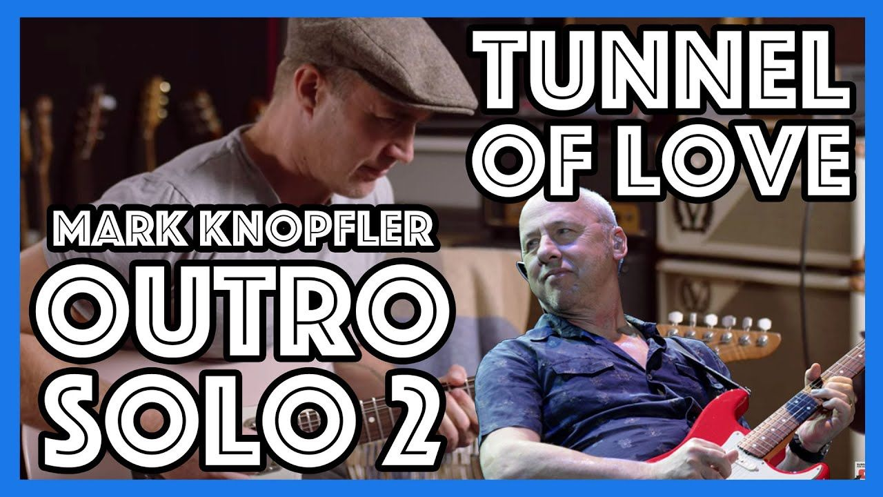 The Incredible Tunnel Of Love Outro Solo By Mark Knopfler P2 Dire Strai Guitar Lessons Tutorials Guitar Lessons Tunnel Of Love