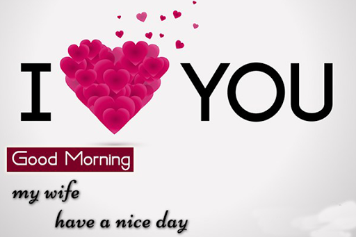 Good Morning Wishes For Wife Good Morning Wife Good Morning Wishes Good Morning Messages