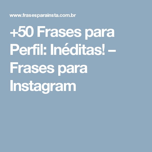 50 Frases Para Perfil Inéditas Frases Para Instagram Artesanatos