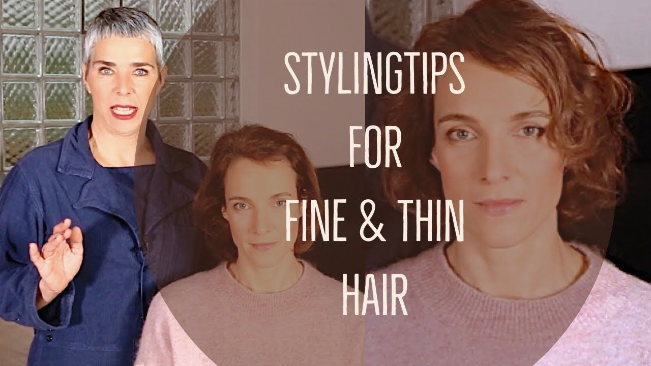 Styling Tips For Thin And Fine Hair Youtube In 2020 Thin Hair Care Fine Hair Hairstyles For Thin Hair