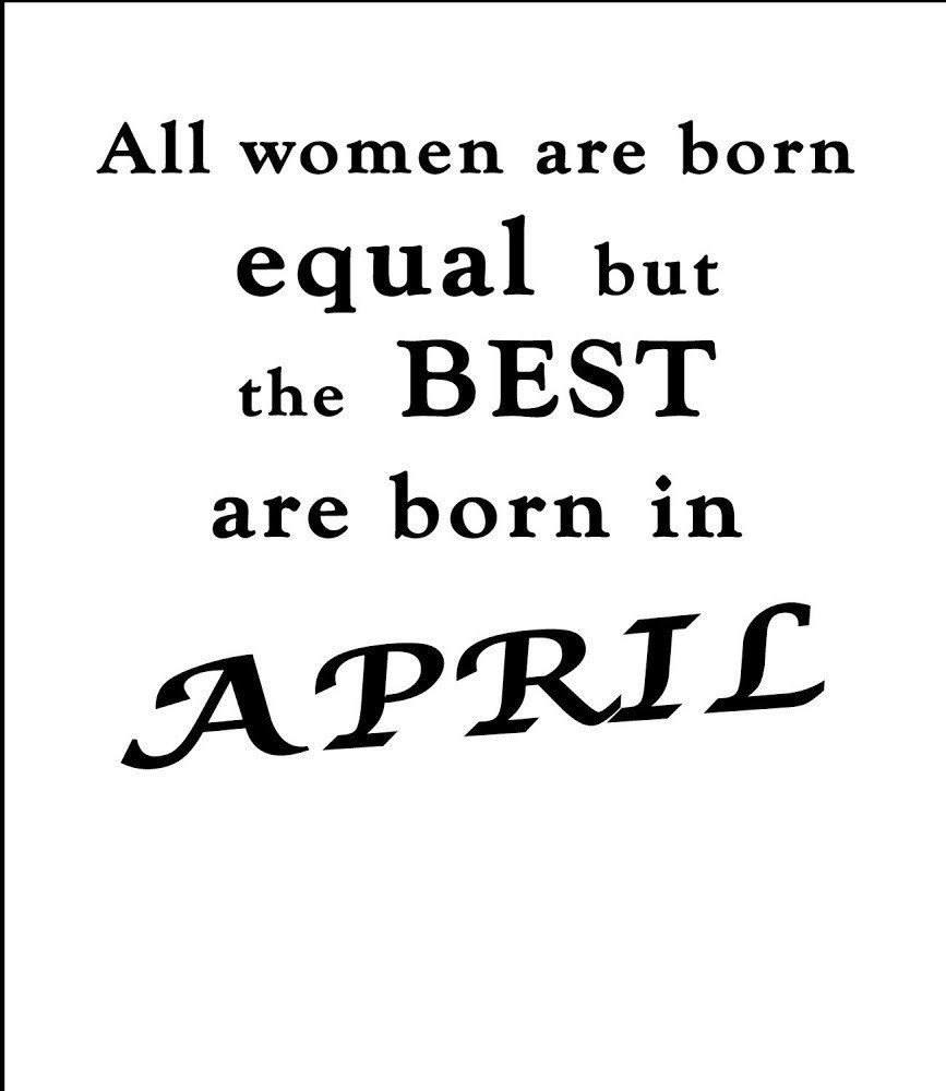 056c2031 Best Women are Born in April   Qoutes   Birthday month quotes ...