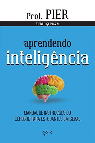 Aprendendo Inteligência Manual De Instruções Do Cérebro