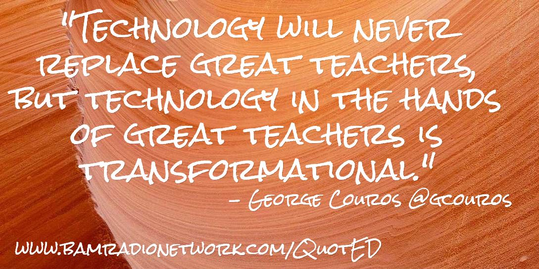 Technology And Education Quote Via Www Edutopia Org Technology