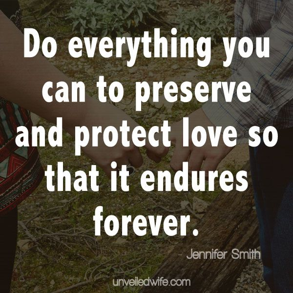 Preserving And Protecting Love Positive Marriage Quotes Relationships And Wisdom